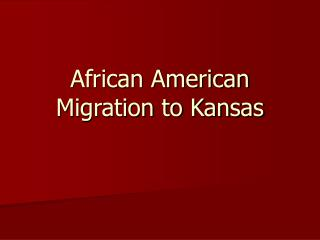 African American Migration to Kansas