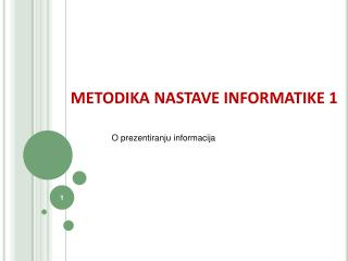 METODIKA NASTAVE  INFORMATIKE 1