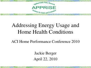 Addressing Energy Usage and Home Health Conditions