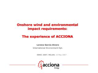 Onshore wind and environmental impact requirements: The experience of ACCIONA