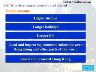 (A)	Why do so many people travel abroad ?
