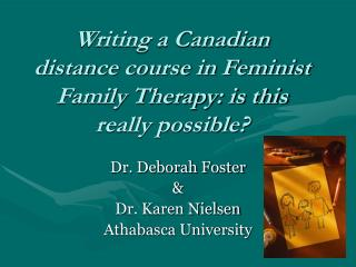 Writing a Canadian distance course in Feminist Family Therapy: is this really possible?