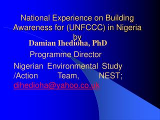National Experience on Building Awareness for UNFCCC in Nigeria  by