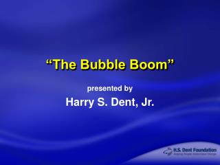 """The Bubble Boom"""