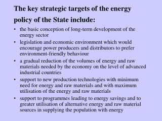 The key strategic targets of the energy policy of the State include :