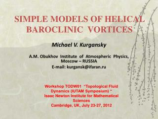 SIMPLE MODELS OF HELICAL BAROCLINIC  VORTICES