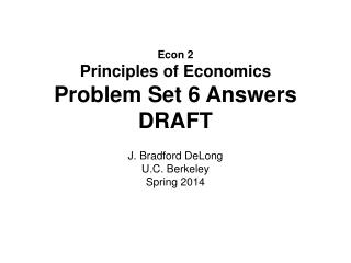 Econ 2 Principles of Economics Problem Set 6 Answers DRAFT