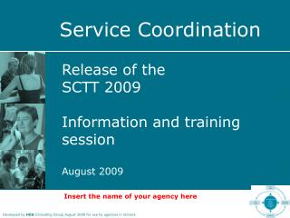 Release of the SCTT 2009 Information and training session  August 2009