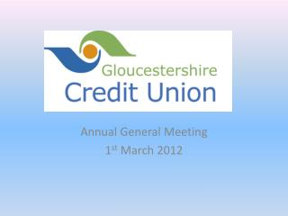 Annual General Meeting 1 st  March 2012