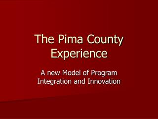 The Pima County Experience