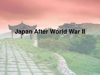 Japan After World War II