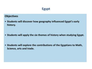 Objectives Students will discover how geography influenced  Egypt's early  history.