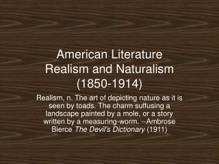 American Literature Realism and Naturalism  (1850-1914)