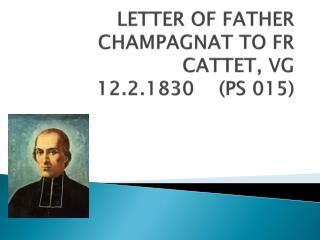 LETTER OF FATHER CHAMPAGNAT TO FR CATTET, VG 12.2.1830    (PS 015)