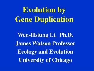 Evolution by               Gene Duplication