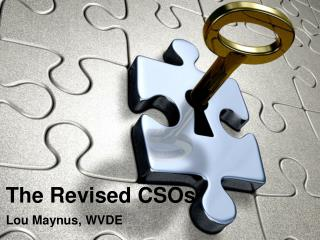 The Revised CSOs