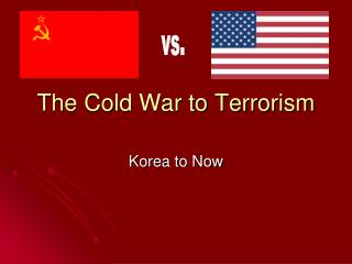 The Cold War to Terrorism