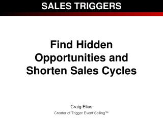 SALES TRIGGERS Find Hidden Opportunities and Shorten Sales Cycles