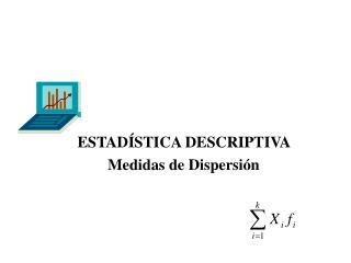 ESTADÍSTICA DESCRIPTIVA  Medidas de Dispersión