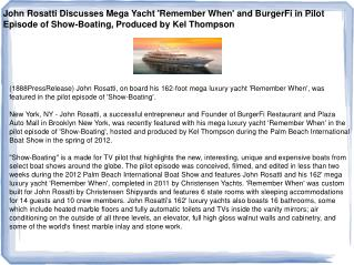 John Rosatti Discusses Mega Yacht 'Remember When' and Burger