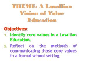 THEME: A Lasallian Vision of Value Education