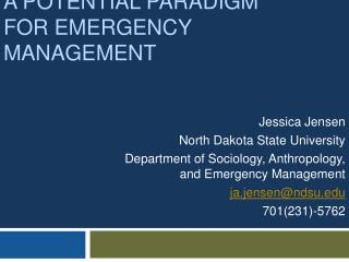 A Potential paradigm for  Emergency Management