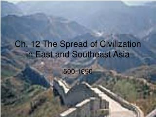 Ch. 12 The Spread of Civilization in East and Southeast Asia