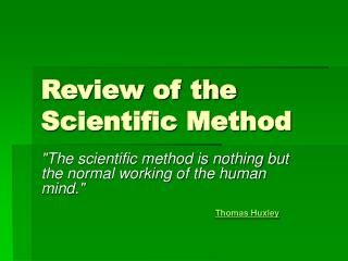 Review of the Scientific Method
