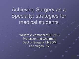 Achieving Surgery as a Specialty: strategies for medical students