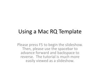 Using a Mac RQ Template