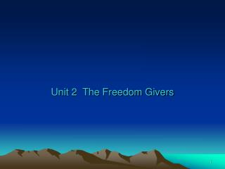 Unit 2  The Freedom Givers