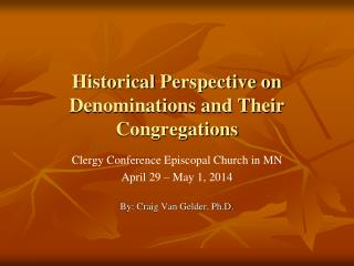 Historical Perspective on Denominations and Their Congregations