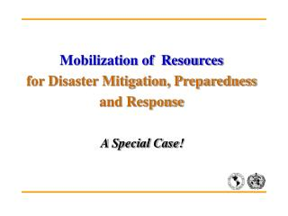 Mobilization of  Resources  for Disaster Mitigation, Preparedness and Response