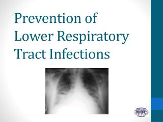 Prevention of Lower Respiratory Tract Infections