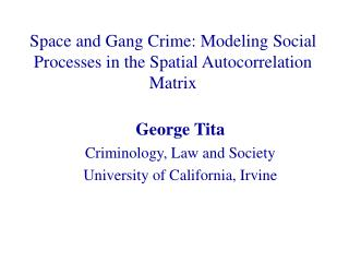 Space and Gang Crime: Modeling Social Processes in the Spatial Autocorrelation Matrix
