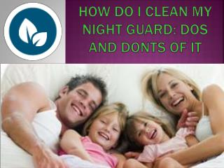 How do I clean my night guard
