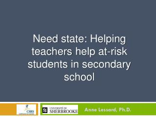 Need  state:  Helping teachers  help  at-risk students  in  secondary school