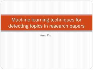 Machine learning techniques for detecting topics in research papers