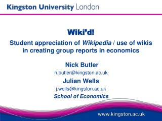 Wiki'd! Student appreciation of  Wikipedia  / use of wikis in creating group reports in economics
