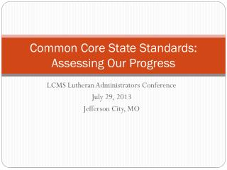 Common Core State Standards: Assessing Our Progress