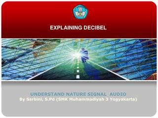 EXPLAINING DECIBEL