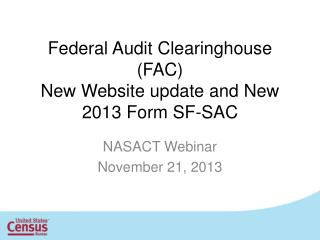 Federal Audit Clearinghouse (FAC) New Website update and New 2013 Form SF-SAC