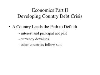 Economics Part II Developing Country Debt Crisis