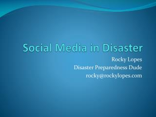 Social Media in Disaster
