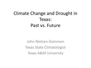 Climate Change and Drought in Texas:  Past vs. Future