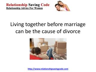 Living Together Before Marriage Can Be The Cause