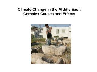 Climate Change in the Middle East:  Complex Causes and Effects