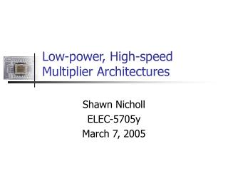Low-power, High-speed Multiplier Architectures