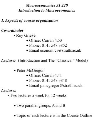Macroeconomics 31 220  Introduction to Macroeconomics 1. Aspects of course organisation