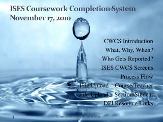 ISES Coursework Completion System November 17,  2010
